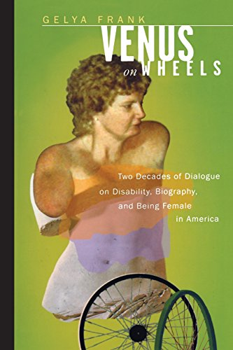 Venus on Wheels: Two Decades of Dialogue on Disability, Biography, and Being Female in America