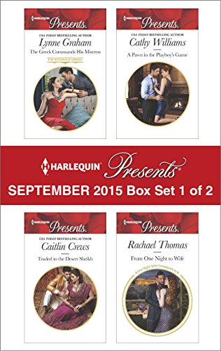 Lynne Graham - Harlequin Presents September 2015 - Box Set 1 of 2: The Greek Commands His Mistress\Traded to the Desert Sheikh\A Pawn in the Playboy's Game\From One Night to Wife