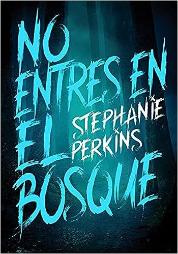 No entres en el bosque de Stephanie Perkins