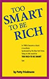 Too Smart to Be Rich: now titled Too Rich to Be Smart!