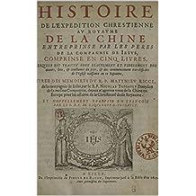 Histoire de l'expédition Chrétienne au royaume de la Chine (French Edition)
