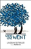 Where Love Went (Then Comes Love Book 2)