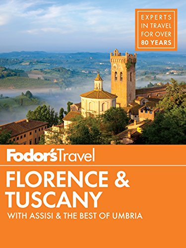 Fodor's Florence & Tuscany: with Assisi and the Best of Umbria (Full-color Travel Guide Book 13) (Top Ten Places To Visit In Tuscany Italy)