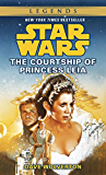 The Courtship of Princess Leia: Star Wars Legends (Star Wars - Legends)