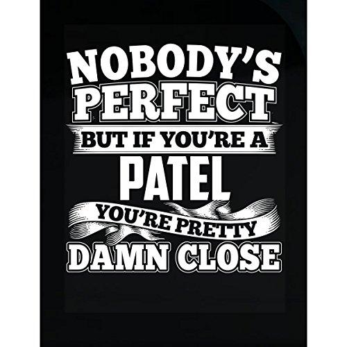 Nobody's Perfect But A Patel Is Pretty Damn Close - Sticker