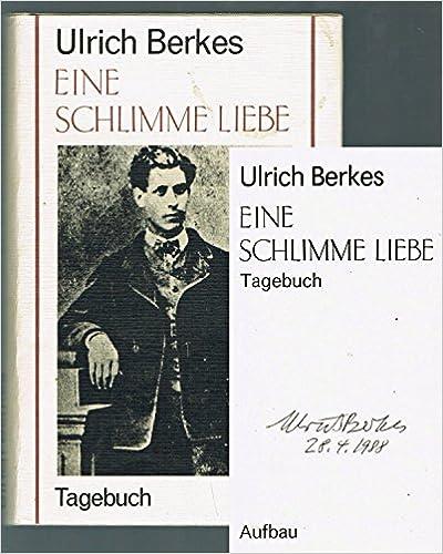 Ulrich Berkes: Eine schlimme Liebe; Homo-Bücher alphabetisch nach Titeln