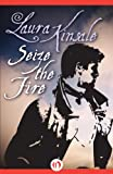 Front cover for the book Seize the Fire by Laura Kinsale