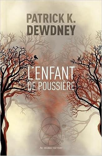 L'Enfant de Poussière (Le Cycle de Syffe,Tome 1) - Patrick K. Dewdney (2018) sur Bookys