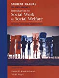 Student Manual for Kirst-Ashman's Introduction to Social Work and Social Welfare: Critical Thinking Perspectives, 2nd, Karen K. Kirst-Ashman and Vicki Vogel, 0495093920