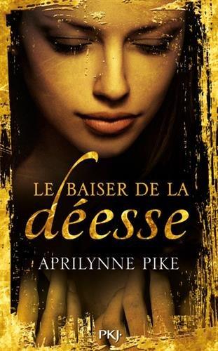 Le baiser de la déesse - Tome 1 d'Aprilynne Pike 519gTESf5GL