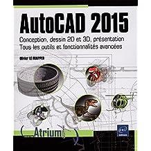 AutoCAD 2015 - Conception, dessin 2D et 3D, présentation