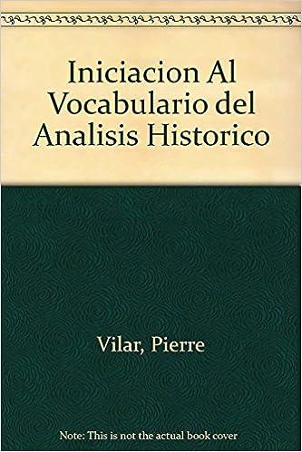 Iniciación al vocabulario del análisis histórico: Amazon.es ...