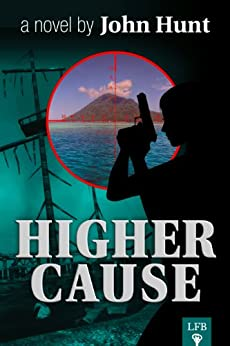 HIGHER CAUSE by [Hunt, John]