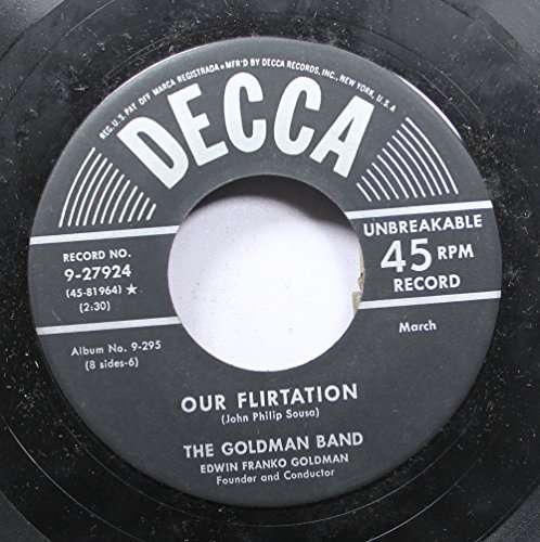 - THE GOLDMAN BAND 45 RPM OUR FLIRTATION / 2ND REGIMENTAL CONNECTICUT NATIONAL GUARD MARCH