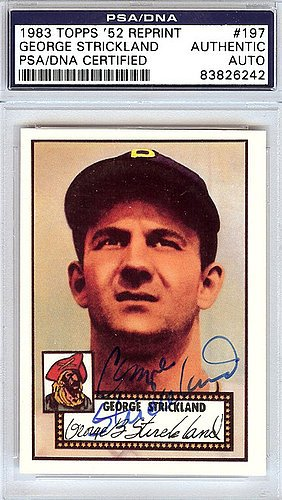 George Strickland Signed 1952 Topps Reprint Trading Card #197 Pittsburgh Pirates - PSA/DNA Authentication - Autographed MLB Baseball Cards (Strickland Signed)