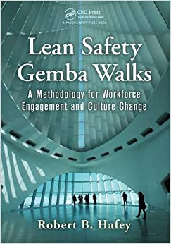 Lean Safety Gemba Walks: A Methodology for Workforce Engagement and Culture Change by Robert B. Hafey (2014-11-24)