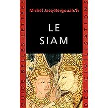 Le Siam (Guides Belles Lettres des civilisations t. 13) (French Edition)