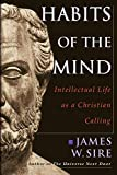 Habits of the Mind: Intellectual Life as a