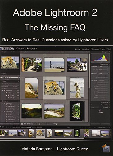 Adobe Lightroom 2 - The Missing FAQ: Real Answers to Real Questions Asked by Lightroom Users by Bampton, Victoria (2008) Paperback