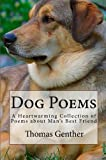 Dog Poems: A Heartwarming Collection of Poems about Man's Best Friend