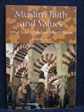 Muslim Faith and Values, Robert Hunt, 1890569712
