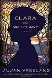 Clara and Mr. Tiffany, Susan Vreeland, 1400068169