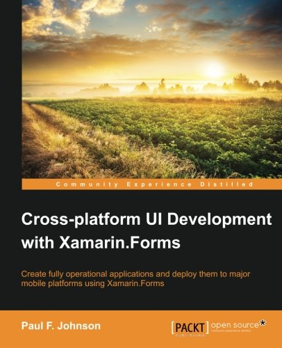 Cross-platform UI Development with Xamarin.Forms by Packt Publishing - ebooks Account