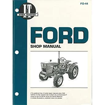 Amazon.com: SMFO44 New Fits Ford Compact Tractor FO-44 Shop Manual 1100  1110 1200 1210 1300 +: Industrial & ScientificAmazon.com
