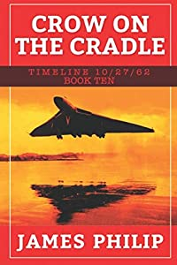 Crow On The Cradle (Timeline 10/27/62)
