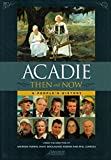 img - for Acadie Then and Now: A People's History book / textbook / text book