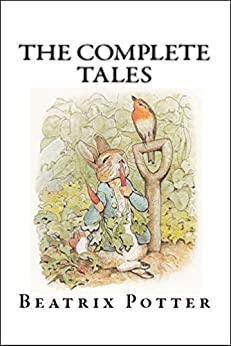 Beatrix Potter The Complete Tales (Peter Rabbit) (Illustrated) by [Potter, Beatrix]