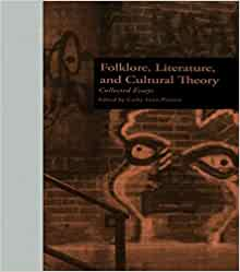 folklore literature and cultural theory collected essays Folklore, literature, and cultural theory : collected essays / author: edited by cathy lynn preston publication info: new york : garland pub, 1995.