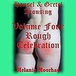 Rough Celebration: Hansel and Gretel Arousing, Books 16 to 20 | Melanie Moorhac