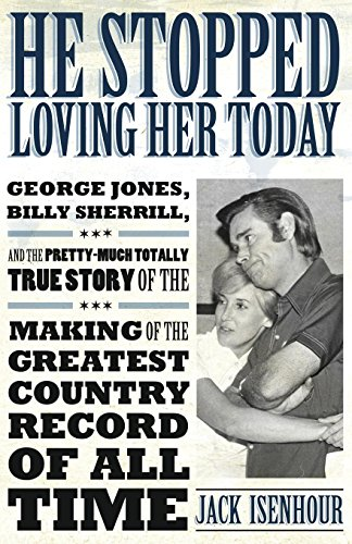 r Today: George Jones, Billy Sherrill, and the Pretty-Much Totally True Story of the Making of the Greatest Country Record of All Time (American Made Music Series) ()