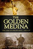 The Golden Medina : 2nd Edition, Greenfield, Nancy Reuben and Reuben, Edwin Jerome, 0985816139