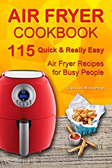 Air Fryer Cookbook: 115 Quick and Really Easy Air Fryer