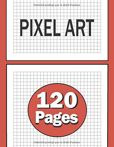 Pixel Art Cahier Quadrille Cahier De Dessin Carnet De Notes Quadrilles 120 Pages Vierges Cahier De Dessin Pixel Art Pour Enfants Ou Adultes Et Filles 21 X 27 Cm French Edition