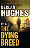 The Dying Breed by Declan Hughes front cover