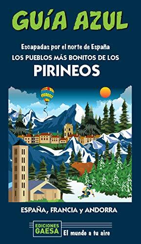 Los pueblos más bonitos de los Pirineos: ESCAPADA POR EL NORTE DE ESPAÑA: Amazon.es: Monreal, Manuel, García, Jesús: Libros