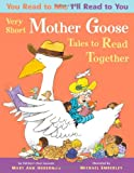 You Read to Me, I'll Read to You: Very Short Mother Goose Tales to Read Together, Mary Ann Hoberman, 0316207152
