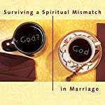 Surviving a Spiritual Mismatch in Marriage | Leslie Strobel,Lee Strobel