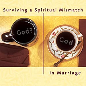 Surviving a Spiritual Mismatch in Marriage Audiobook