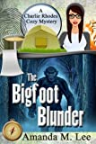The Bigfoot Blunder (A Charlie Rhodes Cozy Mystery) (Volume 1) by  Amanda M. Lee in stock, buy online here
