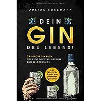 DEIN GIN DES LEBENS!: Das große Gin Buch: