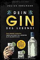 DEIN GIN DES LEBENS!: Das Große Gin Buch: Über