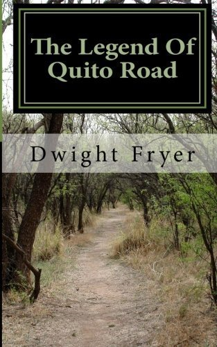 The Legend of Quito Road by Dwight Fryer (2012-03-13) (Dwight Fryer compare prices)
