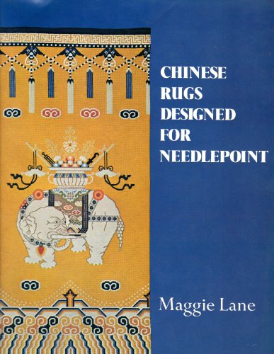 Chinese Rugs Designed For Needlepoint By Maggie Lane  Photography By R  Lans Christensen  1975  Hardcover
