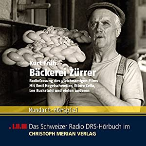 Bäckerei Zürrer Hörspiel