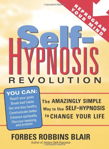Self-Hypnosis Revolution: The Amazingly Simple Way to Use Self-Hypnosis to Change Your Life by Brand: Sourcebooks