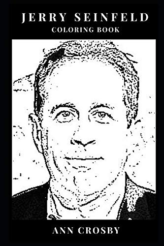 Jerry Seinfeld Coloring Book: Stand Up Genius and Cultural Icon of Acting, Seinfeld Mastermind and Greatest Living Comedian Inspired Adult Coloring Book (Jerry Seinfeld Books)]()